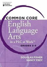 Common Core English Language Arts in a PLC at Work, Grades 3-5 by Douglas...