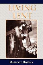 Living Lent by Marianne Dorman (2007, Paperback)