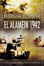 Battleground General: El Alamein 1942, Alistair Smith, New Book
