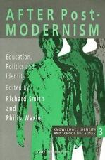 After Postmodernism: Education, Politics And Identity (Knowledge, Identity, and