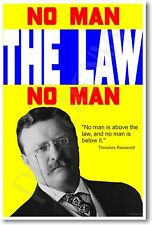 Teddy Roosevelt - No man is above the law... - NEW Motivational Classroom POSTER