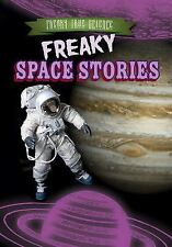 Freaky True Science: Freaky Space Stories by Katie Kawa (2015, Hardcover)