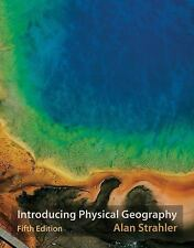 Introducing Physical Geography by Alan Strahler