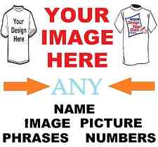 CREATE YOUR OWN CUSTOM T SHIRT IRON ON TRANSFER ANY PICTURE , Design  Or Request