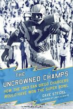 The Uncrowned Champs : How the 1963 San Diego Chargers Would Have Won the...