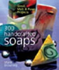 300 Handcrafted Soaps : Great Melt and Pour Projects by Marie Browning (2003,...