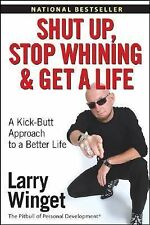 Larry Winget - Shut Up Stop Whining And Get A (2005) - Used - Trade Paper (