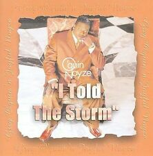 I Told the Storm: A Greatest Hits Collection by Gregory O'Quin & Noyze (CD,...