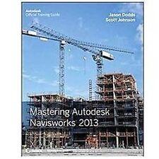 Mastering Autodesk Navisworks 2013, Johnson, Scott, Dodds, Jason, Good Book