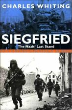 Siegfried: The Nazi's Last Stand By  Charles Whiting