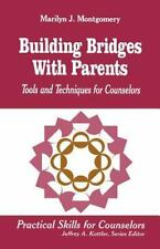 Building Bridges With Parents : Tools and Techniques for Counselors (P-ExLibrary