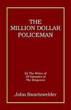 """THE MILLION DOLLAR POLICEMAN"" Signed!  by The Simpsons writer John Swartzwelder"