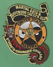 UNITED STATES MARSHAL MARTIAL ARTS & DEFENSIVE TACTICS CLUB POLICE PATCH