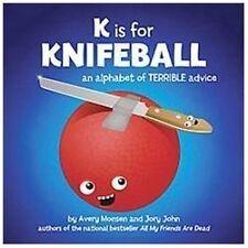 K IS FOR KNIFEBALL - JORY JOHN AVERY MONSEN (HARDCOVER) NEW