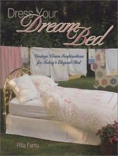 Dress Your Dream Bed: Vintage Linen Inspirations for Today's Elegant B-ExLibrary