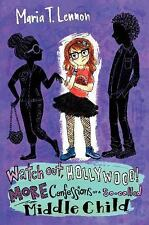 Watch Out, Hollywood! : More Confessions of a So-Called Middle Child by Maria T.