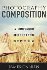 Photography Composition : 12 Composition Rules for Your Photos to Shine by...