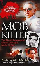 Mob Killer: The Bloody Rampage of Charles Carneglia, Mafia Hit Man by DeStefano