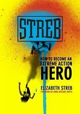 Streb: How to Become an Extreme Action Hero-ExLibrary