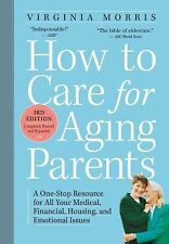 How to Care for Aging Parents : A One-Stop Resource for All Your Medical,...
