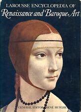 Huyghe, Rene (editor) LAROUSSE ENCYCLOPEDIA OF RENAISSANCE AND BAROQUE ART 1967