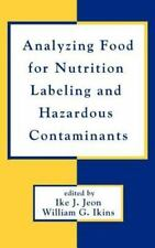 Analyzing Food for Nutrition Labeling and Hazardous Contaminants (Food Science