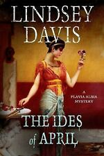 Davis, Lindsey,The Ides of April: A Flavia Albia Mystery