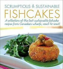 Scrumptious & Sustainable Fishcakes: A Collection of the Best Sustaina-ExLibrary