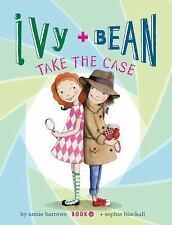 Ivy and Bean Take the Case: Book 10 by