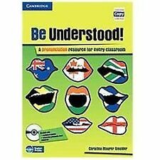 Cambridge Copy Collection: Be Understood! : A Pronunciation Resource for...