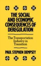 The Social and Economic Consequences of Deregulation: The Transportation Industr