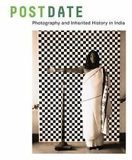 Postdate: Photography and Inherited History in India