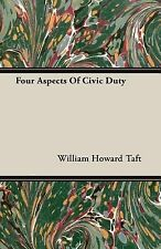 Four Aspects of Civic Duty by William Howard Taft (2007, Paperback)