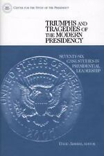 Triumphs and Tragedies of the Modern Presidency: Seventy-Six Case-ExLibrary