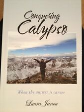 Book: Conquering Calypso, when the answer is cancer by Laura Janca
