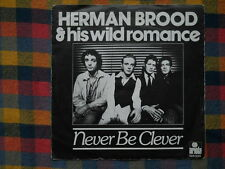 Herman Brood & his Wild Romance Never be clever '7' - washed/gewaschen