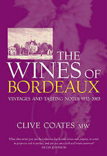 The Wines Of Bordeaux: Vintages and Tasting Notes 1952-2003, Acceptable, Coates