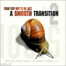 2 CD FROM TRIP HOP TO NU JAZZ A SMOOTH TRANSITION 2
