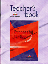 Express Pbl SUCCESSFUL WRITING INTERMEDIATE Teacher's Book / Virginia Evans @NEW