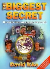 The Biggest Secret : The Book That Will Change the World by David Icke (1999,...