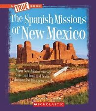 A True Book Ser.: The Spanish Missions of New Mexico by Robin Lyon (2010,...