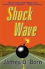 Shock Wave by James O. Born (2005, HC w/DJ) SIGNED