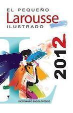 El Pequeno Larousse Ilustrado 2012: The Little Illustrated Larousse 2012