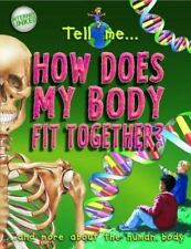"""Tell Me How Does My Body Fit Together"""""""": And More about the Human Body Parker,"""