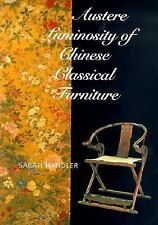 Austere Luminosity of Chinese Classical Furniture by Sarah Handler (2001,...
