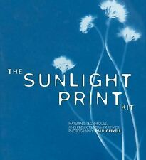 The Sunlight Print Kit: Materials, Techniques, and Projects for Homemade Photogr