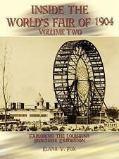 Inside the World's Fair of 1904: Exploring the Louisiana Purchase Exposition, Vo