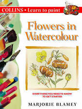 Good, Collins Learn to Paint - Flowers in Watercolour, Blamey, Marjorie, Book