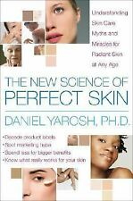 The New Science of Perfect Skin: Understanding Skin Care Myths and Miracles For