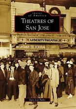 Images of America: Theatres of San Jose by Gary Lee Parks (2009, Paperback)